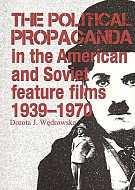 The political propaganda in the American and Soviet feature films 1939-1970