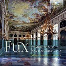Fux: Complete Music For Harpsichord