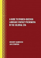 A Guide to Spanish-Quechua Language Contact Phenomena in the Colonial Era