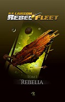 Rebel Fleet Tom 1 Rebelia